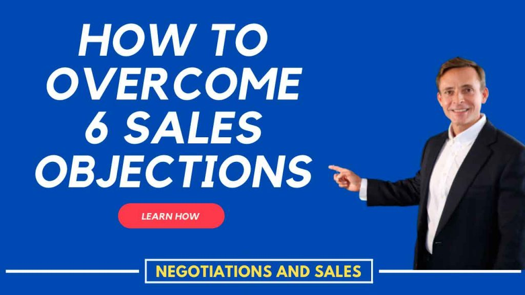 Overcome 6 Sales Objections