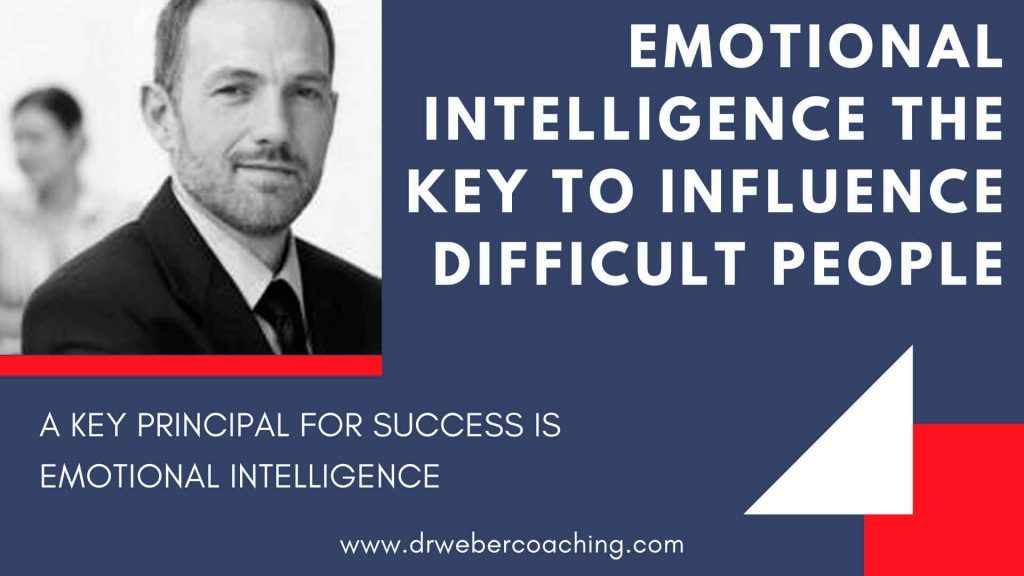 Emotional Intelligence The Key to Influence Difficult People