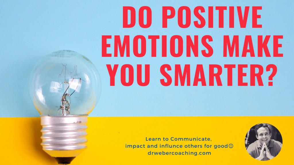 Do Positive Emotions Make You Smarter?