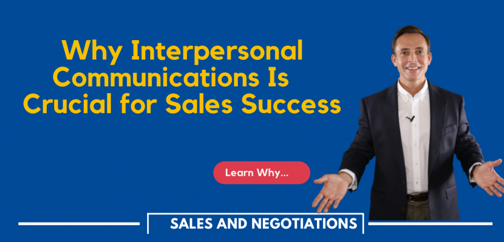 Why Interpersonal Communications Is Crucial for Sales Success