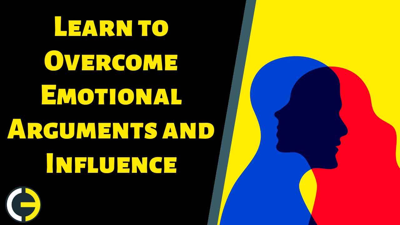 Learn to Overcome Emotional Arguments and Influence